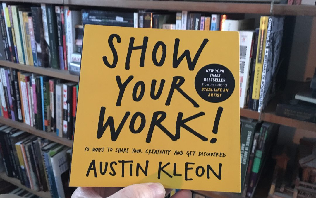 {podcast} Book Review: Show Your Work by Austen Kleon